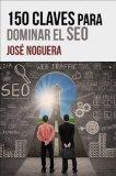 150 claves para dominar el SEO (Emprendimiento online)