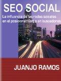 SEO Social. La influencia de las redes sociales en el posicionamiento en buscadores