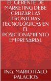EL GERENTE DE MARKETING DEBE CRUZAR LAS FRONTERAS TECNOLÓGICAS EN EL POSICIONAMIENTO EMPRESARIAL