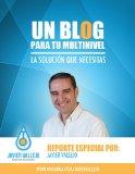 Un Blog Para Tu Multinivel: La Solución Que Necesitas (Beneficios de Internet nº 2)